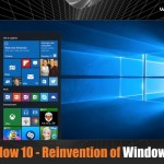 Window 10 - Reinvention of Windows OS